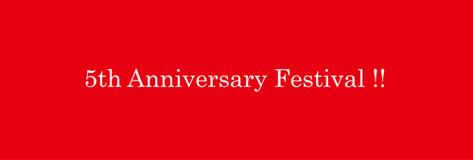 5th Anniversary Festival !!